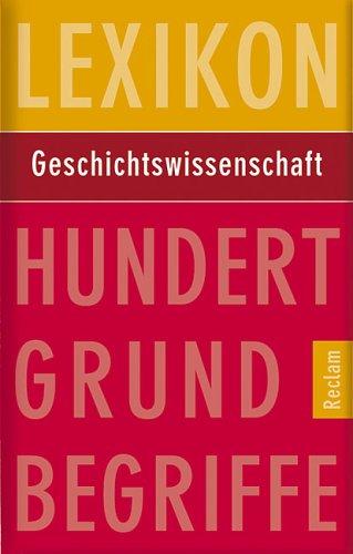 9783150105030: Lexikon Geschichtswissenschaft
