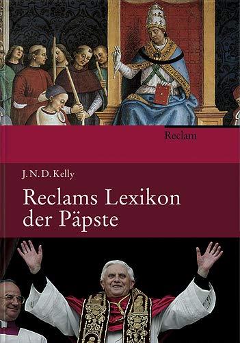 Reclams Lexikon der Päpste (3150105889) by Kelly, J. N. D.