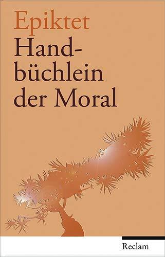 Handbüchlein der Moral: Epiktet