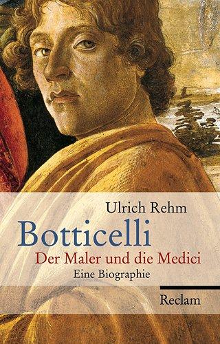 9783150107164: Botticelli: Der Maler und die Medici. Eine Biographie