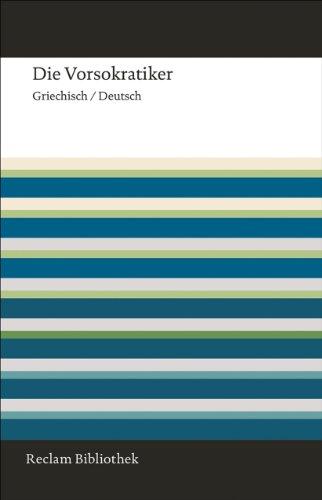 Die Vorsokratiker: Griechisch/Deutsch (Reclam Bibliothek): Jaap Mansfeld