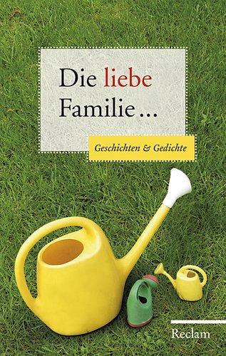 9783150107409: Die liebe Familie ...: Geschichten und Gedichte