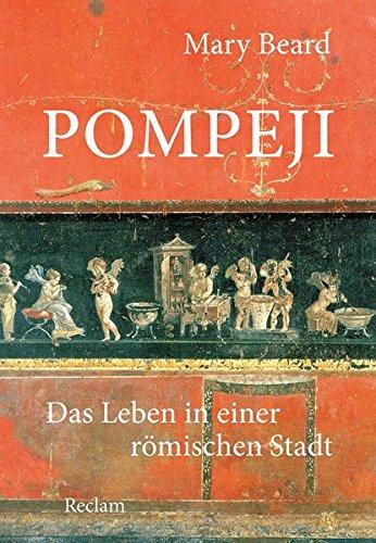 9783150107553: Pompeji: Das Leben in einer römischen Stadt