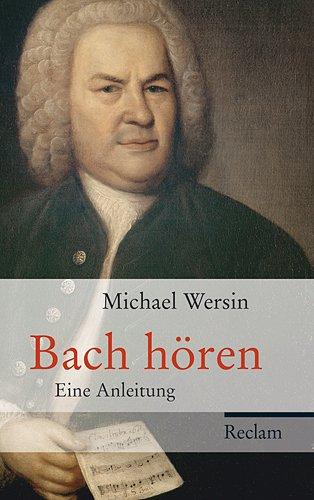 9783150107799: Bach hören: Eine Anleitung