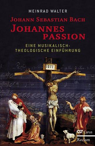 9783150108130: Johann Sebastian Bach. Johannespassion: Eine musikalisch-theologische Einführung