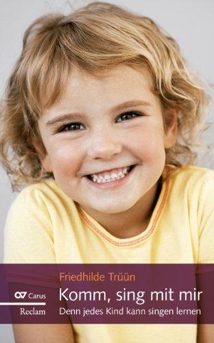 Komm, sing mit mir: Denn jedes Kind: Friedhilde Trüün