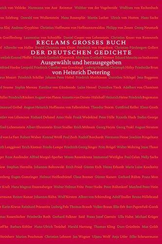 Reclams großes Buch der deutschen Gedichte. Vom Mittelalter bis ins 21. Jahrhundert. Ausgewählt und herausgegeben von Heinrich Detering. - Detering, Heinrich (Hg.)