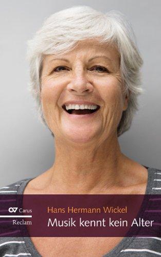 9783150109502: Musik kennt kein Alter: Mit Musik alt werden: ein Mutmacher