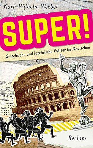 9783150110409: Super!: Griechische und lateinische Wörter im Deutschen