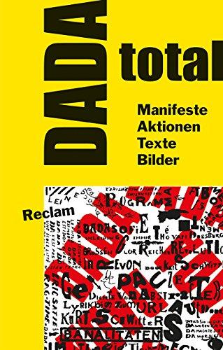 9783150110416: DADA total: Manifeste, Aktionen, Texte, Bilder