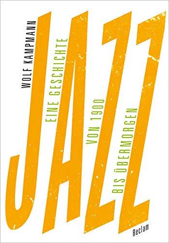 9783150110720: Jazz: Eine Geschichte von 1900 bis übermorgen