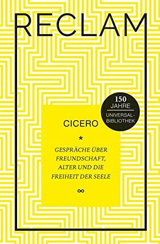 Gespräche über Freundschaft, Alter und die Freiheit: Cicero
