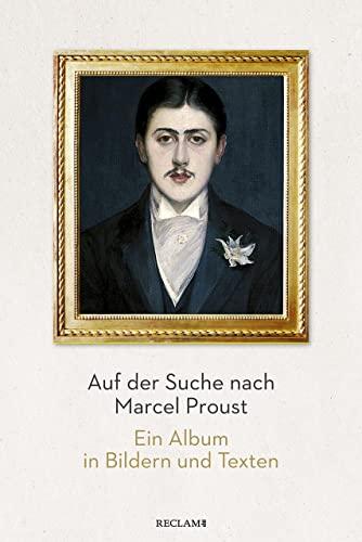 9783150113097: Auf der Suche nach Marcel Proust: Ein Album in Bildern und Texten