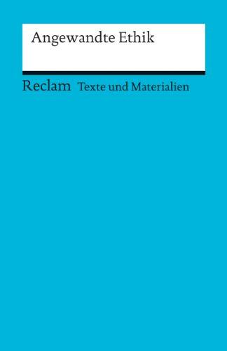 9783150150689: Angewandte Ethik: (Texte und Materialien f�r den Unterricht)