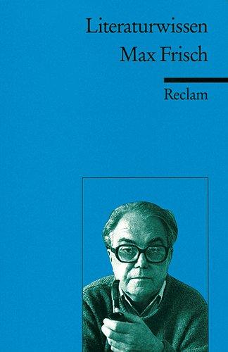 9783150152102: Max Frisch. Literaturwissen für Schule und Studium: (Literaturwissen)
