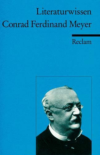 9783150152164: Conrad Ferdinand Meyer. Literaturwissen für Schule und Studium