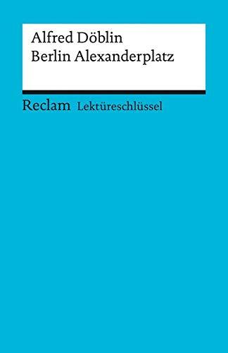 Berlin Alexanderplatz. Lektüreschlüssel für Schüler (Paperback): Alfred Döblin