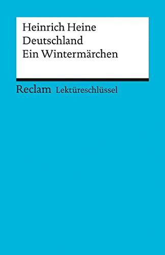Deutschland - Ein Wintermärchen, Lektüreschlüssel für Schüler: Heine, Heinrich
