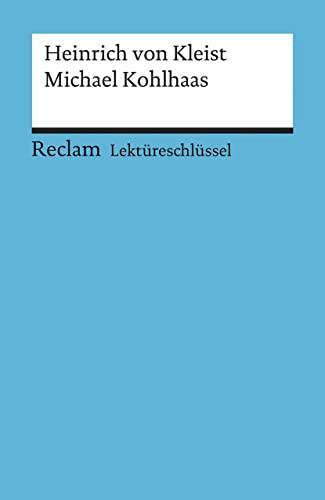 Michael Kohlhaas. Lektüreschlüssel für Schüler: Kleist, Heinrich Von