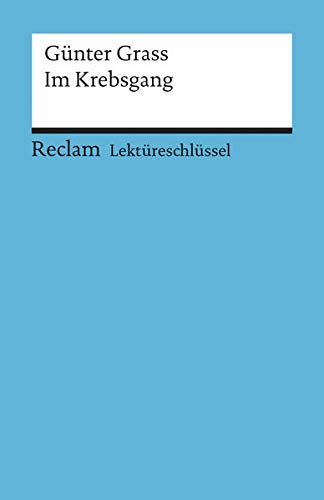 Im Krebsgang. Lektüreschlüssel für Schüler.: Grass, Günter