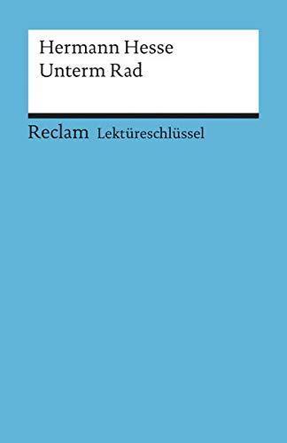 Unterm Rad. Lektüreschlüssel für Schüler (Paperback): Hermann Hesse