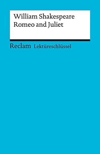 Romeo und Juliet: Lektüreschlüssel für Schüler: Shakespeare, William