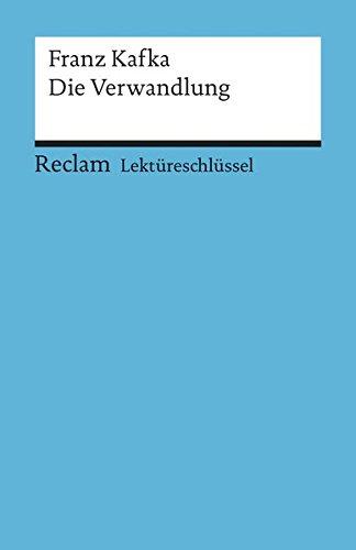 Die Verwandlung. Lektüreschlüssel für Schüler: Franz Kafka