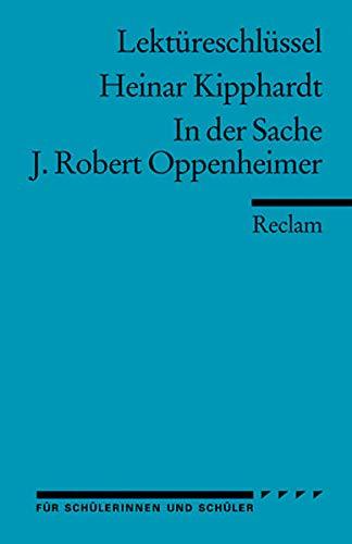 9783150153888: In der Sache J. Robert Oppenheimer. Lekt�reschl�ssel f�r Sch�ler