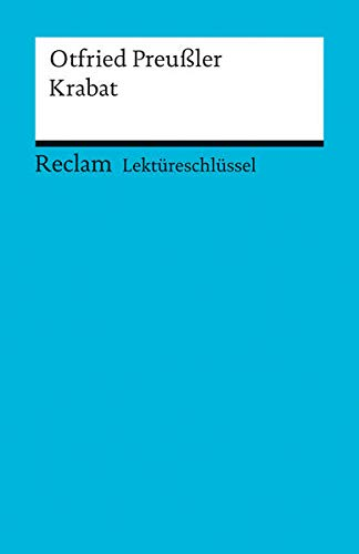 Lektüreschlüssel zu Otfried Preußler: Krabat (Reclam Universal-Bibliothek): Winfried Freund