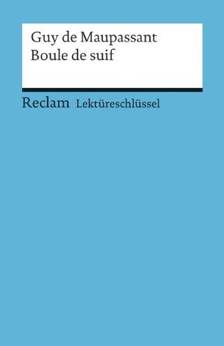 9783150154373: Lektüreschlüssel zu Guy de Maupassant: Boule de suif