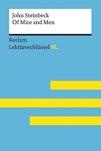 Of Mice and Men von John Steinbeck: Lektüreschlüssel mit Inhaltsangabe, Interpretation, Prüfungsaufgaben mit Lösungen, Lernglossar. (Reclam Lektüreschlüssel XL)