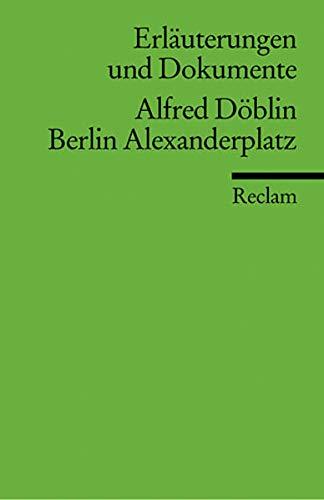 Berlin Alexanderplatz. Erläuterungen und Dokumente: 16009: Döblin, Alfred
