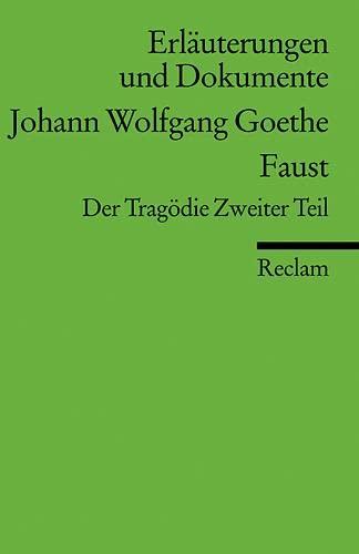 9783150160220: Faust. Der Tragödie Zweiter Teil. Erläuterungen und Dokumente