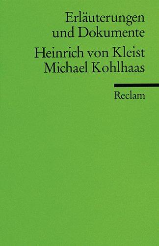 Michael Kohlhaas. Erläuterungen und Dokumente: Kleist, Heinrich Von