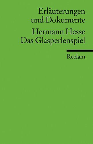Das Glasperlenspiel. Erlauterungen und Dokumente: Hermann Hesse