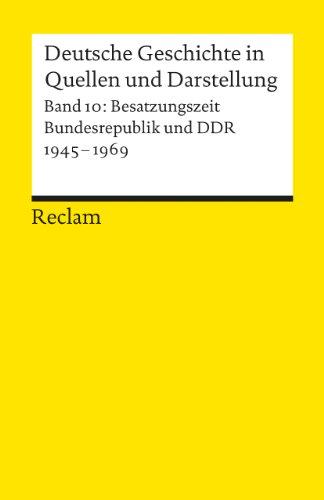 9783150170106: Deutsche Geschichte 10 in Quellen und Darstellungen: Besatzungszeit Bundesrepublik Und DDR 1945-1969