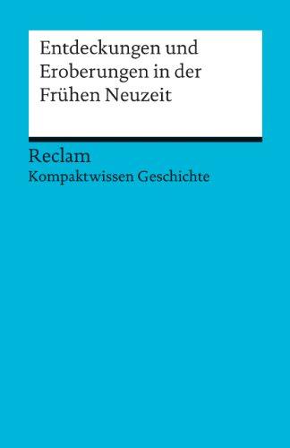 9783150170731: Entdeckungen und Eroberungen in der Frühen Neuzeit: (Kompaktwissen Geschichte)