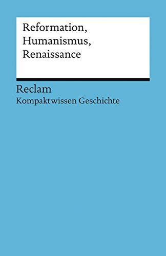 9783150170854: Reformation, Humanismus, Renaissance: (Kompaktwissen Geschichte)