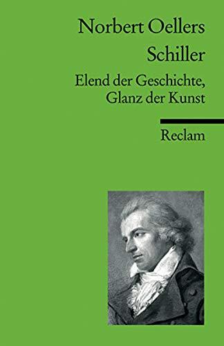 9783150176597: Schiller: Elend der Geschichte, Glanz der Kunst