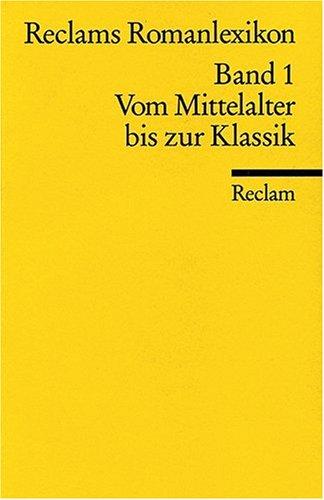 RECLAMS ROMANLEXIKON in vier Bänden. Siehe unten.: Max, Frank R. / Christine Ruhrberg (Hrsg.)