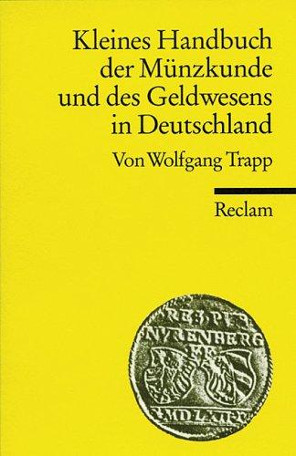 9783150180266: Kleines Handbuch der Münzkunde und des Geldwesens in Deutschland.