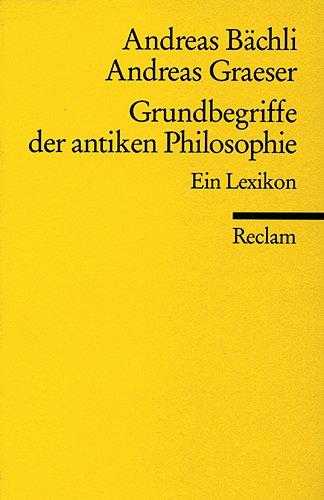 9783150180280: Grundbegriffe der antiken Philosophie: Ein Lexikon