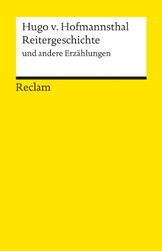 Reitergeschichte und andere Erz?hlungen.: Hugo von Hofmannsthal