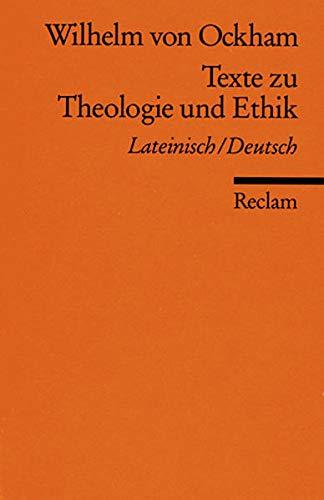 Texte zu Theologie und Ethik: Wilhelm von Ockham