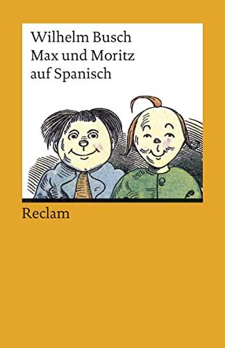 9783150180983: Max und Moritz auf spanisch