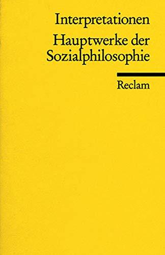 9783150181140: Hauptwerke der Sozialphilosophie. Interpretationen