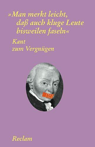 Man Merkt Leicht, Dass Auch Kluge Leute: Kant, Immanuel