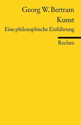9783150183793: Kunst: Eine philosophische Einführung