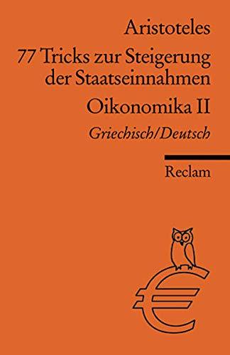 77 Tricks zur Steigerung der Staatseinnahmen: Oikonomika.: Aristoteles