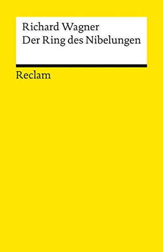 9783150186282: Der Ring des Nibelungen: Ein Bühnenfestspiel für drei Tage und einen Vorabend. Textbuch mit Varianten der Partitur